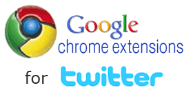My 5 Favorite Google Chrome Extensions for Twitter