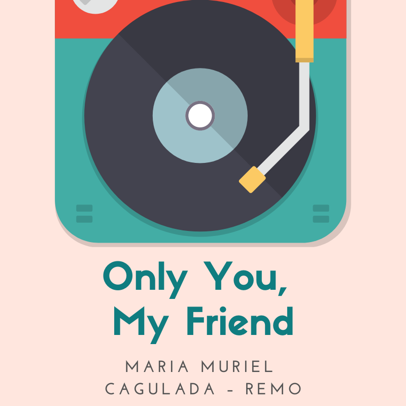 Only You, My Friend by Maria Muriel